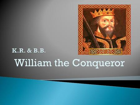 William the Conqueror.   Dw  Dw  What did the loyal barons sign?  What.
