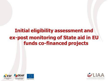Initial eligibility assessment and ex-post monitoring of State aid in EU funds co-financed projects.