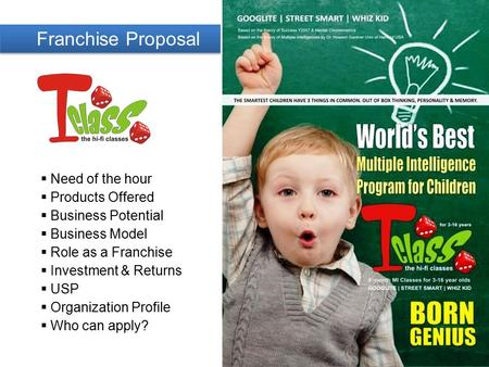 Franchise Proposal  Need of the hour  Products Offered  <strong>Business</strong> Potential  <strong>Business</strong> Model  Role as a Franchise  Investment & Returns  USP  Organization.