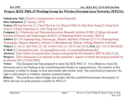 Jan. 2005 doc.: IEEE 802. 15-05-0010-00-004a H. Lee, C. Lee, D. Park, D. Sung, S. Jung, C. Jung and J. Lee Submission Slide 1 Project: IEEE P802.15 Working.