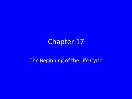 Chapter 17 The Beginning of the Life Cycle. Lesson 1 The developing fetus and the mother need special care during pregnancy to ensure the health of the.