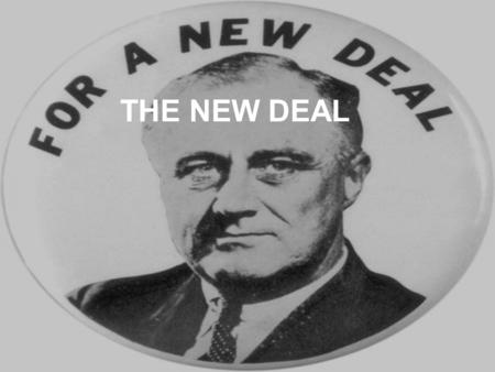 THE NEW DEAL.