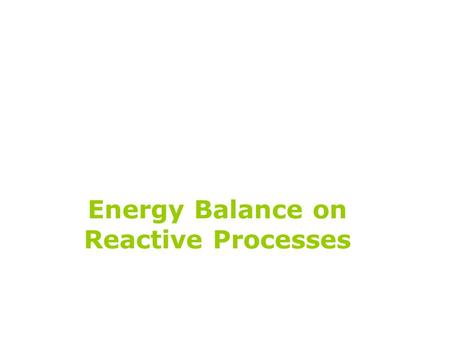 Energy Balance on Reactive Processes