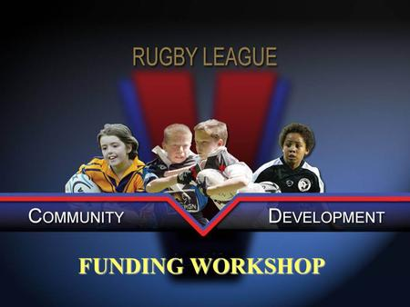 FUNDING WORKSHOP. Welcome David Raybould RDO (Clubs) Been involved in the sport for 25 years Player, Coach, Volunteer in Featherstone So I have an idea.