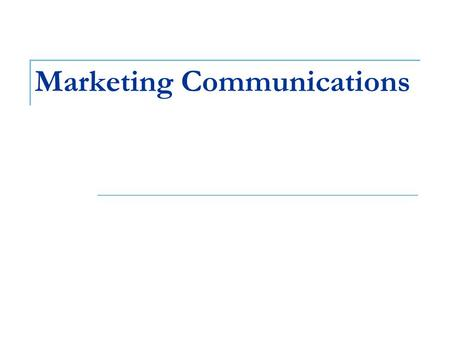 Marketing Communications. The Impact of Communication Marketing Communications are not all designed to work in the same way. Some are designed to impact.