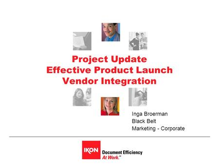 Project Update Effective Product Launch Vendor Integration Inga Broerman Black Belt Marketing - Corporate.