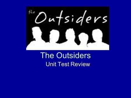 The Outsiders Unit Test Review.