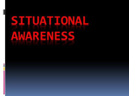 SITUATIONAL AWARENESS AS DEFINED BY THE US COAST GUARD  IT IS THE ABILITY TO IDENTIFY, PROCESS, AND COMPREHEND THE CRITICAL ELEMENTS OF INFORMATION ABOUT.