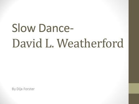 Slow Dance- David L. Weatherford