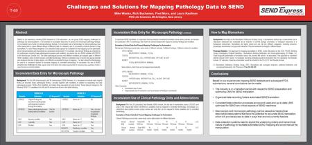 "Template provided by: ""posters4research.com"" Challenges and Solutions for Mapping Pathology Data to SEND Mike Wasko, Rich Buchanan, Fred Mura, and Laura."