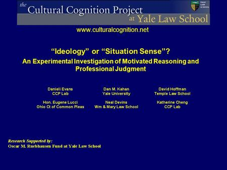 "Www.culturalcognition.net ""Ideology"" or ""Situation Sense""? An Experimental Investigation of Motivated Reasoning and Professional Judgment."