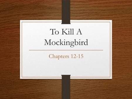 To Kill A Mockingbird Chapters 12-15. Chapter 12 Letter from Dill and The Negro Community.