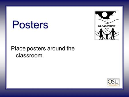Place posters around the classroom. Posters. Co-Parenting.