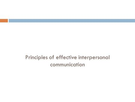 Principles of effective interpersonal communication.