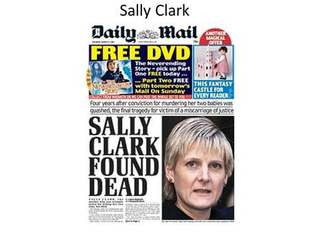 Sally Clark. Sally Clark (August 1964 – 15 March 2007) was a British lawyer who became the victim of a miscarriage of justice when she was wrongly convicted.