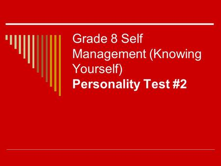 Grade 8 Self Management (Knowing Yourself) Personality Test #2.