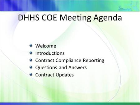 DHHS COE Meeting Agenda Welcome Introductions Contract Compliance Reporting Questions and Answers Contract Updates.