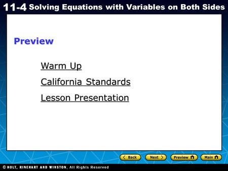 Holt CA Course 1 11-4 Solving Equations with Variables on Both Sides Warm Up Warm Up California Standards Lesson Presentation Preview.