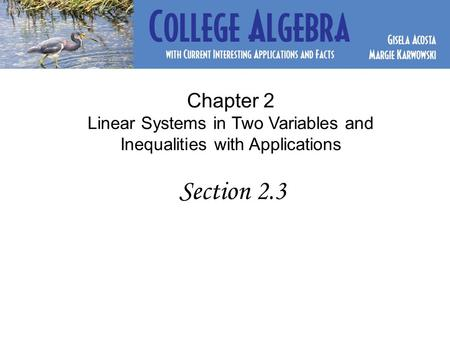 Chapter 2 Linear Systems in Two Variables and Inequalities with Applications Section 2.3.