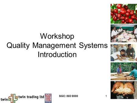 SGC: ISO 90001 Workshop Quality Management Systems Introduction.