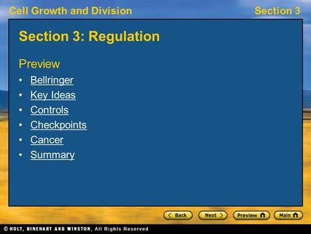 Cell Growth and DivisionSection 3 Section 3: Regulation Preview Bellringer Key Ideas Controls Checkpoints Cancer Summary.