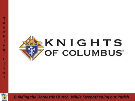 Building the Domestic Church, While Strengthening our Parish.