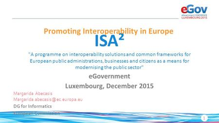 ISA² A programme on interoperability solutions and common frameworks for European public administrations, businesses and citizens as a means for modernising.