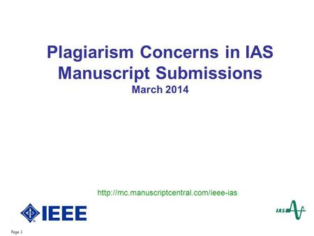 Page 1 Plagiarism Concerns in IAS Manuscript Submissions March 2014