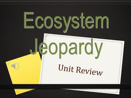 Unit Review 100 200 400 300 400 EcosystemLife The Opposite of Life Human Effects 300 200 400 200 100 500 100.
