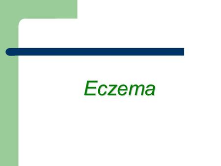 Eczema. Eczema Eczema Is a pattern of cutaneous inflammatory response Is a pattern of cutaneous inflammatory response characterized clinically by : itching,