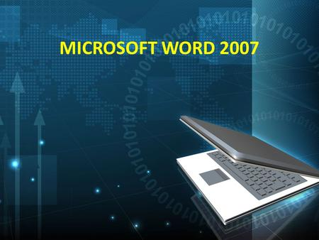 MICROSOFT WORD 2007. THE SCREEN LAYOUT THE MICROSOFT OFFICE BUTTON.