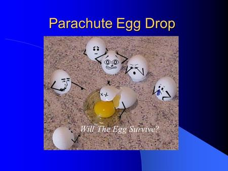 Parachute Egg Drop Will The Egg Survive?.