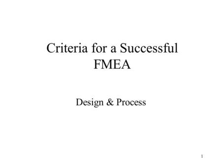 1 Criteria for a Successful FMEA Design & Process.
