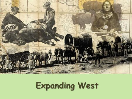 Expanding West. WARM-UP REVIEW Why did YOU move? Why do you think people moved West after the Civil War? What are the positive/negative effects of moving.