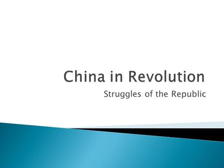 Struggles of the Republic. Qing Dynasty collapsed and China declared itself a republic, ending imperial rule Dr. Sun Yat-sen led the movement to start.