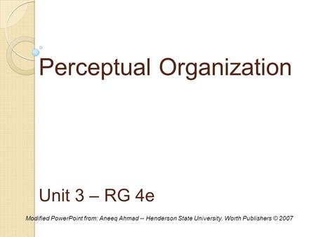 Perceptual Organization Unit 3 – RG 4e