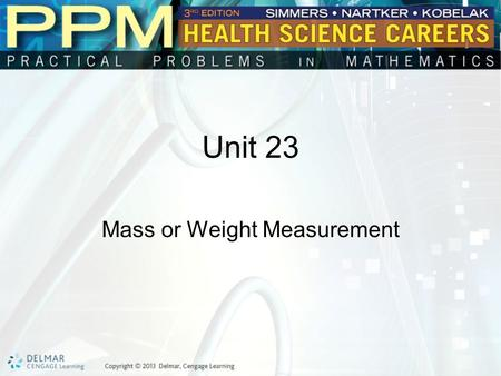 Unit 23 Mass or Weight Measurement. Basic Principles of Mass or Weight Measurement In the English or household system, the units for mass or weight measurement.