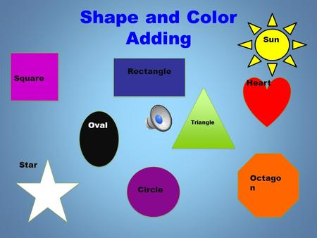 Shape and Color Adding Square Circle Rectangle Heart Star Octago n Oval Triangle Sun.