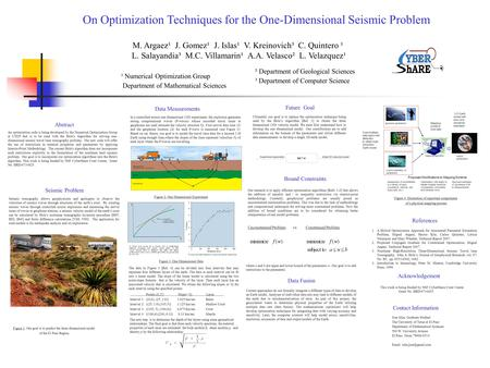 On Optimization Techniques for the One-Dimensional Seismic Problem M. Argaez¹ J. Gomez¹ J. Islas¹ V. Kreinovich³ C. Quintero ¹ L. Salayandia³ M.C. Villamarin¹.