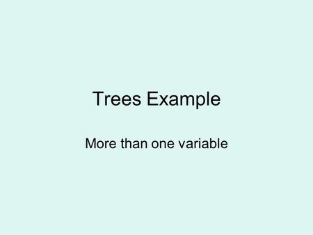 Trees Example More than one variable. The residual plot suggests that the linear model is satisfactory. The R squared value seems quite low though,