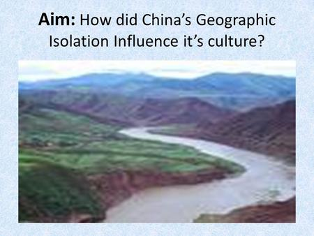 how does geography influence culture Kids learn about the geography of ancient china how the yellow and yangtze rivers, mountains, and deserts impacted the early chinese culture.