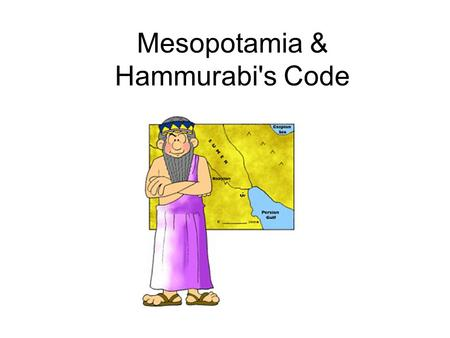 Mesopotamia & Hammurabi's Code. 4 early River Valley Civilizations Sumerian Civilization - Tigris & Euphrates Rivers (Mesopotamia) Egyptian Civilization.