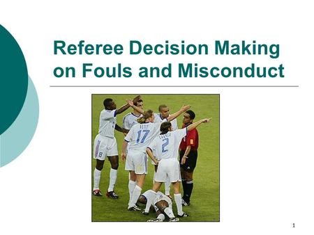 Referee Decision Making on Fouls and Misconduct