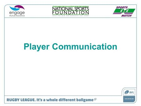 "Player Communication. Communication ""Effective referees and umpires will coherently explain their decisions in order to prevent defending them"". D. Stevens."