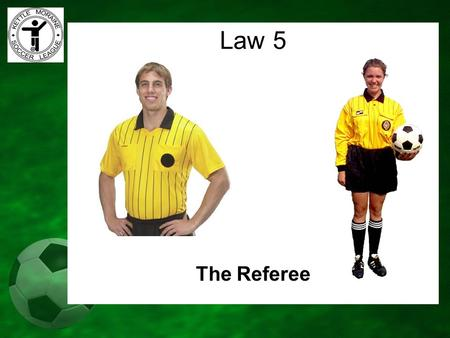 Law 5 The Referee.