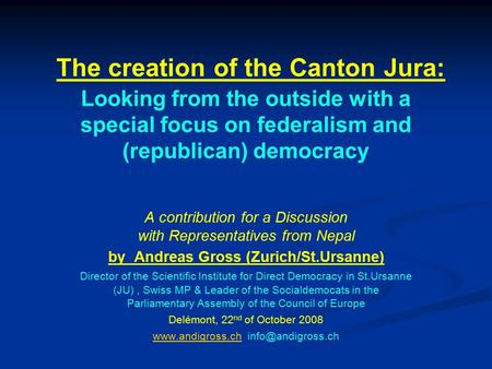 The creation of the Canton Jura: Looking from the outside with a special focus on federalism and (republican) democracy A contribution for a Discussion.