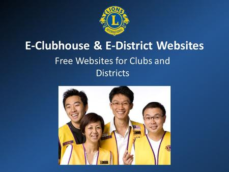 E-Clubhouse & E-District Websites Free Websites for Clubs and Districts.