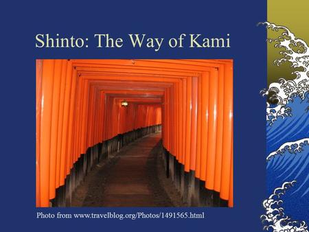 Shinto: The Way of Kami Photo from www.travelblog.org/Photos/1491565.html.