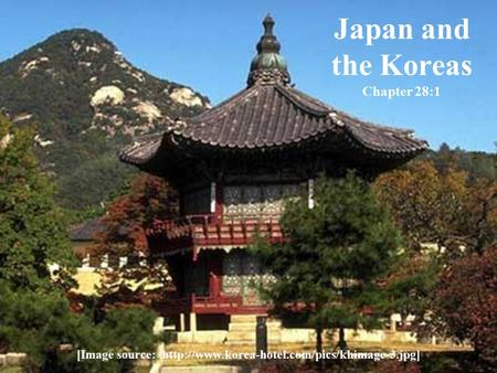 Japan and the Koreas Chapter 28:1 [Image source:
