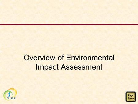 Overview of Environmental Impact Assessment. Overview of EIA The Basics Who Sets the standards? Why do an E(SH)IA? Where does it fit in development planning?